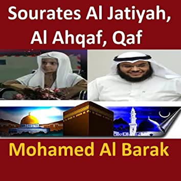 Sourates Al Jatiyah, Al Ahqaf, Qaf (Quran - Coran - Islam)