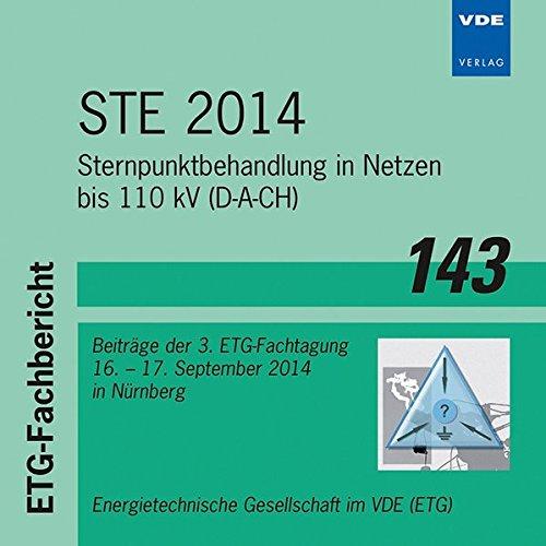 STE 2014: Sternpunktbehandlung in Netzen bis 110 kV (D-A-CH) Beiträge der 3. ETG-Fachtagung 16. bis 17. September 2014 (ETG-Fachberichte)