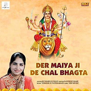 Der Maiya Ji De Chal Bhagta - Single