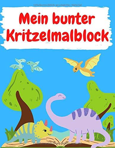 Mein bunter Kritzelmalblock Dinosaurier: blanko, A4, 76 Blatt (152 Seiten) | Kritzelmalbuch ab 1 Jahr; Zeichenblock für Kleinkinder, ... Skizzenbuch, Skizzenblock zum Kritzeln)