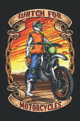 Watch for Motorcycles Dirt Bike Rider: Blank Lined Notebook Journal ToDo Exercise Book or Diary (6