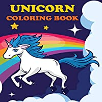 Unicorn Coloring Book: Unicorns & Rainbows, Ages 4-8, Fun Color Pages For Kids, Girls Birthday Gift, Journal