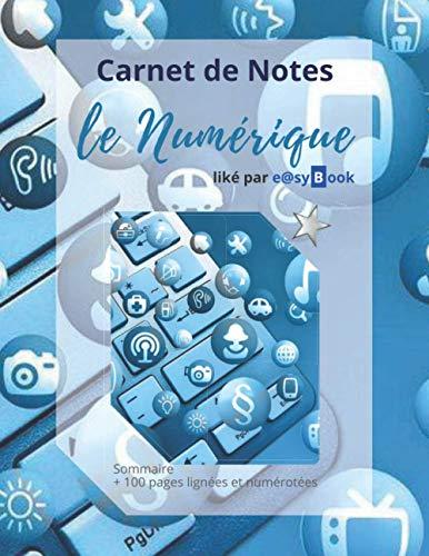 Carnet de Notes - le Numérique: [Gd. Format] : Sommaire + 100 pages lignées et numérotées