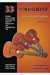 33 Volkslieder für ein bis drei Ukulelen: Stimmung g-c-e-a Spiralbindung
