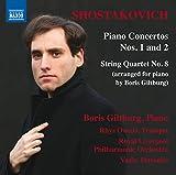 SHOSTAKOVICH, D.: Piano Concertos Nos. 1 and 2 / String Quartet No. 8 (arr. for piano) (Giltburg, Owens, Royal Liverpool Philharmonic, V. Petrenko)