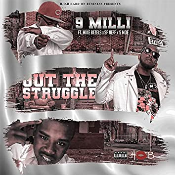 Out the Struggle (feat. Mike Bezels, SF Neff & S Mo)