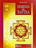 L'essenza del tantra (Uomini e spiritualità)