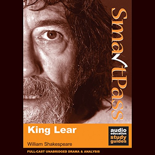 SmartPass Audio Education Study Guide to King Lear (Unabridged, Dramatised) audiobook cover art