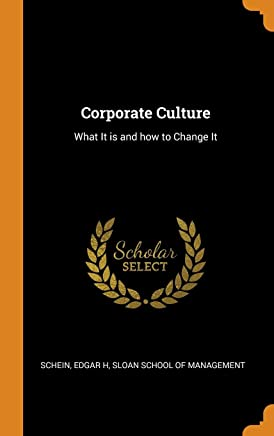 Corporate Culture: What It is and how to Change It