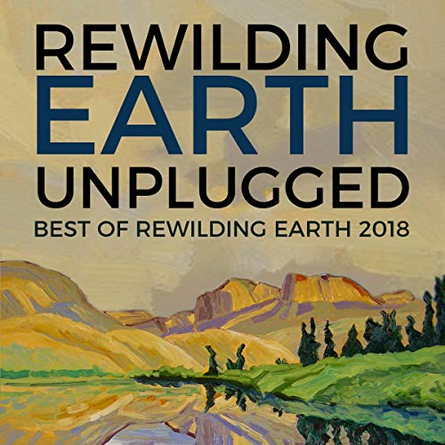 Rewilding Earth Unplugged audiobook cover art
