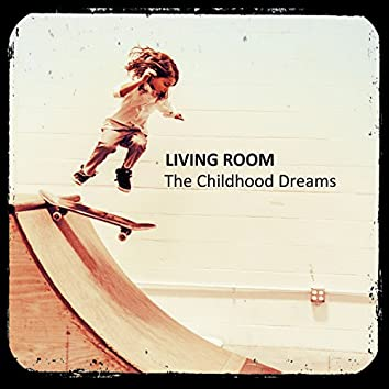 The Childhood Dreams