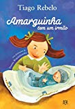 Amarguinha tem um irmão (Portuguese Edition)