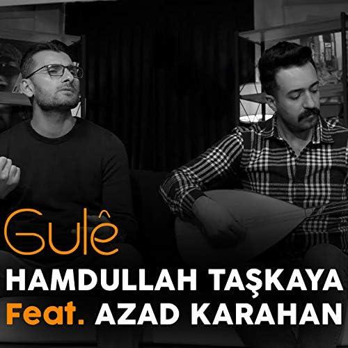 Hamdullah Taşkaya feat. Azad Karahan