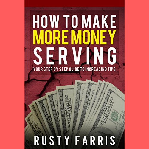 How To Make More Money Serving audiobook cover art
