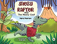 Shoby Raptor and the Heavy Coat