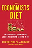ECONOMISTS DIET: The Surprising Formula for Losing Weight and Keeping It Off