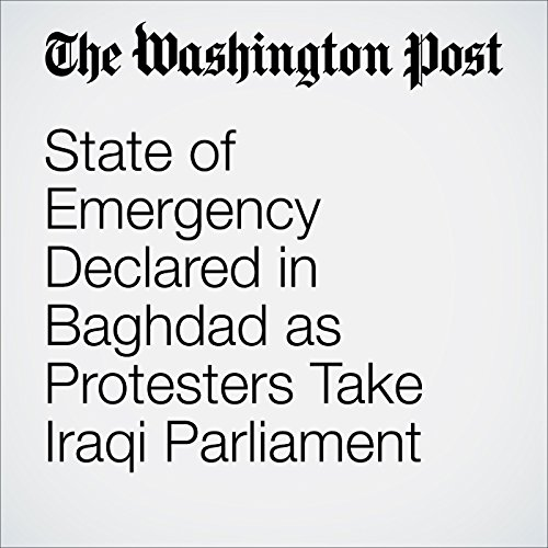 State of Emergency Declared in Baghdad as Protesters Take Iraqi Parliament cover art