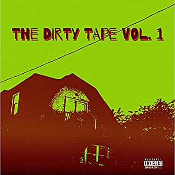 The Dirty Tape, Vol. 1