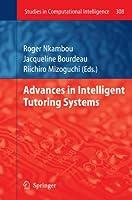 Advances in Intelligent Tutoring Systems (Studies in Computational Intelligence (308))