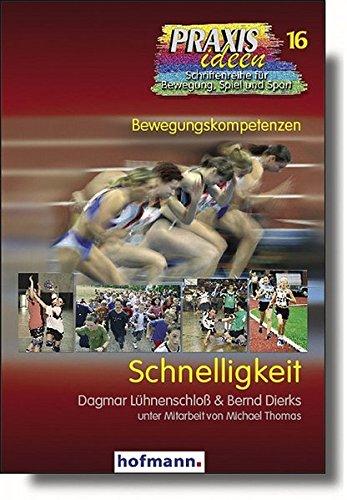 Schnelligkeit (Praxisideen - Schriftenreihe für Bewegung, Spiel und Sport)