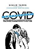 Emergenza Covid: dal lockdown alla vaccinazione di massa. Cosa, invece, si sarebbe potuto – e si può ancora - fare