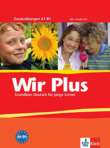 Wir Plus A1-B1: Grundkurs Deutsch für junge Lerner. Zusatzübungen + 2 CDs (Wir / Grundkurs Deutsch für junge Lerner, Band 2)