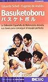 Basuketoboru: La Selección Española de Baloncesto desvela sus claves para conseguir el equipo perfecto (Divulgación)