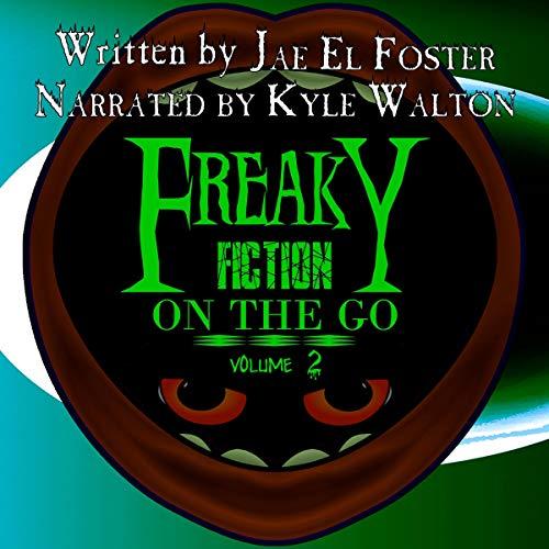 Page de couverture de Freaky Fiction on the Go: Volume 2