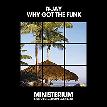 Why Got The Funk