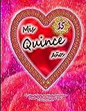 """Mis Quince Años 15 Mi Libro de Fiesta Arcoíris de Quinceañera Registro de Invitados """"Guest Book"""" Mis Bellos Recuerdos (Quinceañera Series)"""