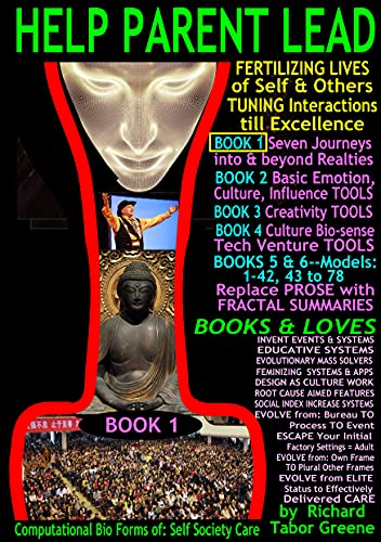 HELP PARENT LEAD Improved by 80 Models in 6 book series--THIS Book 1: 7 Journeys into & beyond Realities: Fertilizing Lives, Tuning Interactions till Excellence, ... forms of Self & Society (English Edition)