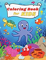 Coloring BOOK for Kids: Amazing and Funny Under the Sea Creatures Oceans & Kids Explore Marine Life with Fun Fish and Sea Creatures Coloring Pages