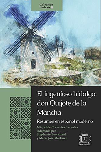 El ingenioso hidalgo don Quijote de la Mancha: Resumen en español moderno