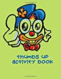 Thumbs Up Activity Book: 200-Page Activity Book   Family Fun Games   Hangman   Tic Tac Toe   Hexagon   Four In A Row