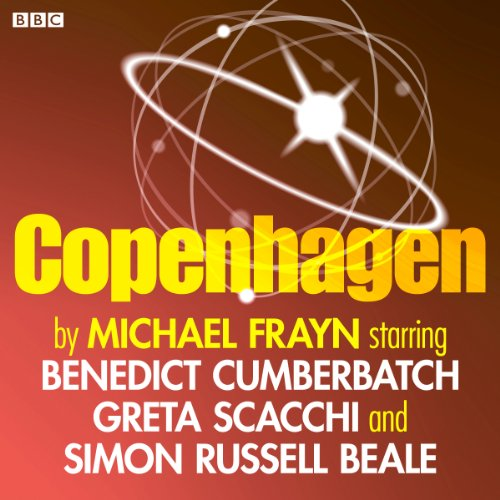 Copenhagen                   By:                                                                                                                                 Michael Frayn                               Narrated by:                                                                                                                                 Simon Russell Beale,                                                                                        Benedict Cumberbatch,                                                                                        Greta Scacchi                      Length: 1 hr and 59 mins     Not rated yet     Overall 0.0