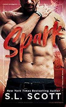 Spark (Crow Brothers series) by [S.L. Scott]