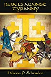 Rebels Against Tyranny: The Sixth Crusade and the Barons of Jerusalem, Book I of Rebels of Outremer Series