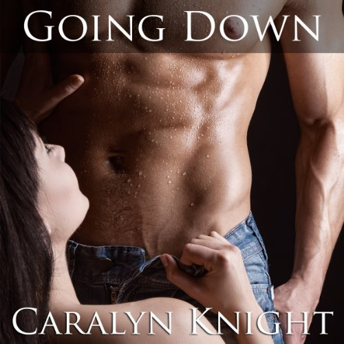 Going Down Audiobook By Caralyn Knight cover art
