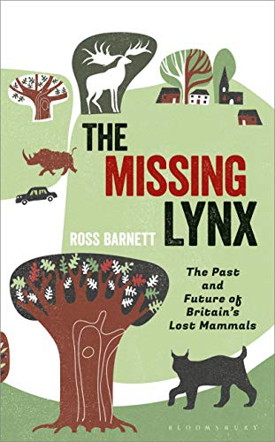The Missing Lynx: The Past and Future of Britain's Lost Mammals