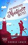 Ein bisschen Abenteuer, bitte! (Verliebt in Eden Bay 1) (Chick-Lit;Liebesroman)