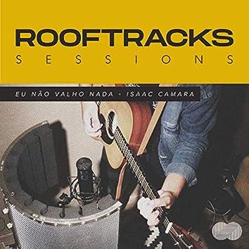 Rooftracks Sessions: Eu Não Valho Nada