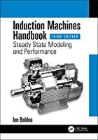 Induction Machines Handbook: Steady State Modeling and Performance, 3rd Edition Front Cover