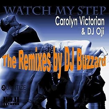 Watch My Step (The Remixes by DJ Buzzard)