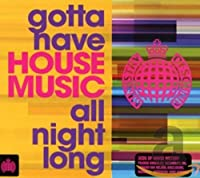 Gotta Have House Music All Nig