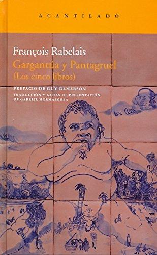 Gargantúa y Pantagruel : los cinco libros (Narrativa del Acantilado, Band 200)