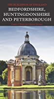 Bedfordshire, Huntingdonshire, and Peterborough (Pevsner Architectural Guides: Buildings of England)