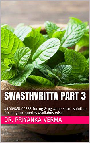 Swasthvritta PART 3: #100%SUCCESS for ug & pg #one short solution for all your queries #syllabus wise (English Edition)