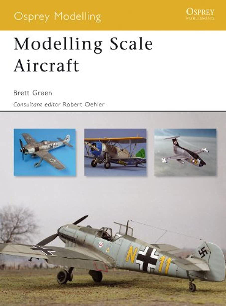 金銭的な評決特別にModelling Scale Aircraft (Osprey Modelling Book 41) (English Edition)