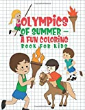 Olympics Of Summer - A Fun Coloring Book For Kids: 25 Fun Designs For Boys And Girls - Perfect For Young Children Preschool Kindergarten Elementary Toddlers That Like Games & Sports
