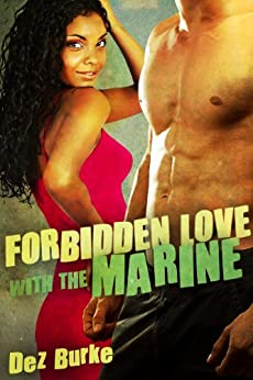 Forbidden Love with the Marine: A BWWM Interracial Romance by [Dez Burke]